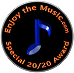 Enjoy the Music.com Special 20/20 Award